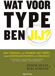Wat voor type ben jij ? -een verhaal over werken met MB TI, voor leidinggevenden en co Hulst, Denise