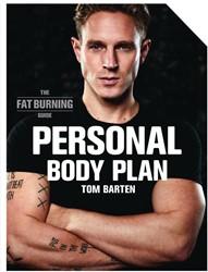 Personal Body Plan - the fat burning gui -Doe wat werkt voor jou! Barten, Tom