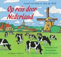 Op reis door Nederland / Exploring the N -ons werelderfgoed in 10 verhal en / Our heritage in 10 storie Dam, Arend van