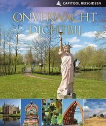 Capitool onverwacht dichtbij -meer dan 350 verrassende plekk en in Nederland Travelingo