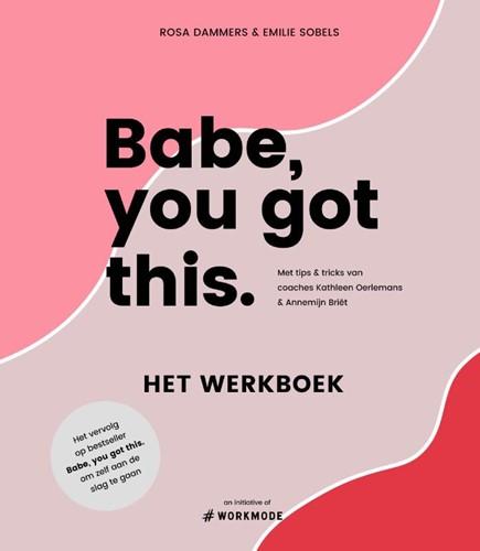 Babe, you got this. Het werkboek -Het werkboek Sobels, Emilie