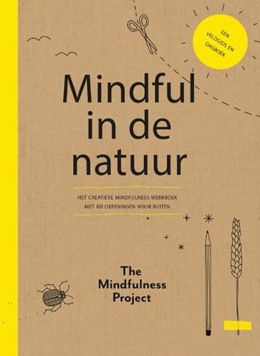 Mindful in de natuur -Het creatieve mindfulness werk boek met 60 oefeningen voor bu The Mindfulness Project