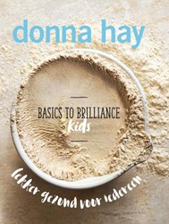 Basics to Brilliance - Kids -lekker gezond voor iedereen Hay, Donna