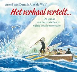Het verhaal vertelt... (met gratis poste -De kunst van het vertellen in vijftig voorleesverhalen Dam, Arend van