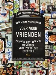 Voer voor vrienden -Het menuboek voor zorgeloze et entjes Posthuma de Boer, Eva