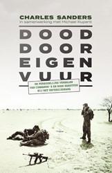 Dood door eigen vuur -De persoonlijke verhalen van d e Nederlandse commando's Sanders, Charles