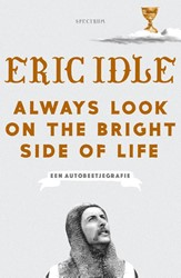 Always Look on the Bright Side of Life -Een autobeetjegrafie Idle, Eric