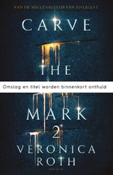 Carve the mark 2 - The fates divide Roth, Veronica