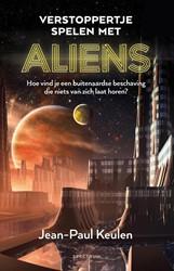 Verstoppertje spelen met aliens -Hoe vind je een buitenaardse b eschaving die niets van zich l Keulen, Jean-Paul