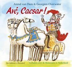 Ave, Caesar! -verhalen over de Romeinen in N ederland Dam, Arend van