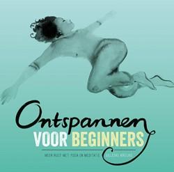 Ontspannen voor beginners -meer rust met yoga en meditati e Kreijns, Gilleske