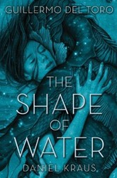 The Shape of Water Del Toro, Guillermo