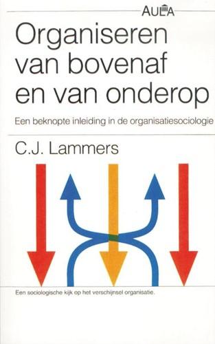 Organiseren van bovenaf en van onderop -BOEK OP VERZOEK Lammers, C.J.
