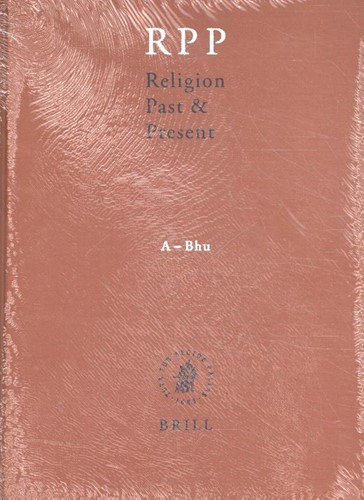 Religion Past & Present -A-Bhu: Encyclopedia of Theolog y and Religion