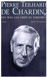 Pierre Teilhard de Chardin -een man van de geest en toekom st