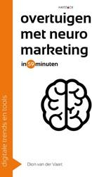 Overtuigen met neuromarketing in 59 minu -digitale trends en tools in 60 minuten Vaart, Dion van der