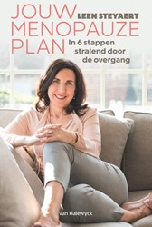 Jouw menopauzeplan -In 6 stappen stralend door de overgang Steyaert, Leen