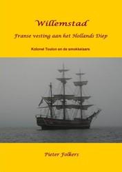Willemstad Willemstad, Franse vesting aa -kolonel Toulon en de smokkelaa rs Folkers, Pieter