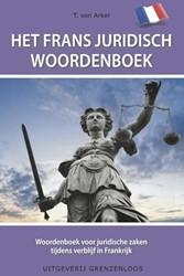 Het Frans juridisch woordenboek -woordenboek voor juridische za ken en verkeer tijdens een ver Arkel, Tin van