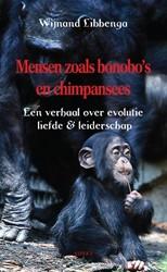 MENSEN ZOALS BONOBO'S EN CHIMPANSEE -EEN VERHAAL OVER EVOLUTIE LIEF DE & LEIDERSCHAP LIBBENGA, WIJNAND