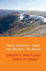 Gletsjers in West Europa ... tijdens de -pleistocene glaciaties in midd elgebergten ten Noorden van de Hendrickx, Hanne