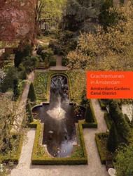 Grachtentuinen in Amsterdam - Speciale e -geschiedenis en schoonheid Dorresteijn, Renate