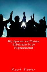 Blij diplomaat van Christus    Bijbelstu Koster, Koert en Marleen