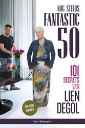 Nog steeds fantastic 50 -101 secrets van Lien Degol Degol, Lien