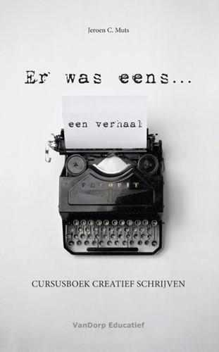 Er was eens...een verhaal -cursusboek creatief schrijven Muts, Jeroen C.