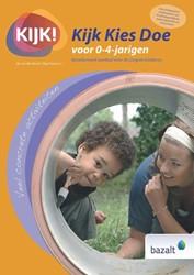 Kijk Kies Doe voor 0-4 jarigen -Beredeneerd aanbod voor de jon gste kinderen Bosch, Ab van den