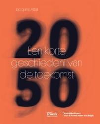 2050 -  Een korte geschiedenis van de to -2050. een korte geschiedenis v an de toekomst