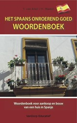 Het Spaans onroerend goed woordenboek -woordenboek voor aankoop en bo uw van een huis in Spanje Arkel, T. van
