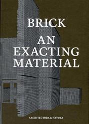 Brick - An exacting material -tektoniek in de Nederlandse ba ksteen architectuur