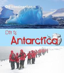 De Continenten - Dit is Antarctica Ganeri, Anita