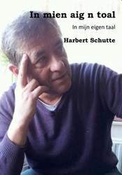 In mien aig n toal -in mijn eigen taal Schutte, Harbert