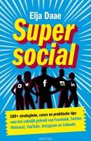 Super social -500+ strategieen, cases en pr aktische tips voor het zakelij Daae, Elja