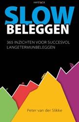 Slow beleggen -365 inzichten voor succesvol l angetermijnbeleggen Slikke, Peter van der