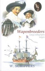 24. De wapenbroeders -LANGS ONBEGREPEN WEGEN Schippers, Willem