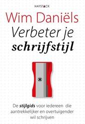 Verbeter je schrijfstijl -de stijlgids voor iedereen die aantrekkelijker en overtuigen Daniels, Wim