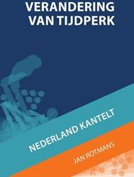 Verandering van tijdperk -Nederland kantelt Rotmans, Jan