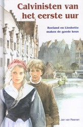 13. Historische verhalen voor jong en ou -roeland en Liesbette maken de goede keus Reenen, Jan van