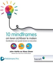 10 mindframes om leren zichtbaar te make -Denkkaders voor goede leraren en docenten Hattie, John