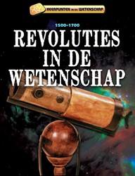 Keerpunten in de Wetenschap - Revoluties -1500-1700 Samuels, Charlie