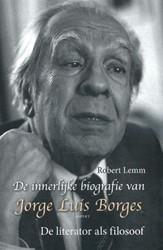 De innerlijke biografie van Jorge Luis B -de literator als filosoof Lemm, Robert