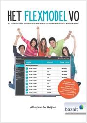 Het Flexmodel VO -Het flexrooster dat differenti atie, maatwerk en een huiswerk Heijden, Alfred van der