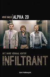 Alpha 20 -Het ware verhaal achter De inf iltrant Daels, Kris