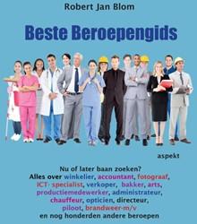 Beste beroepengids -nu of later een baan zoeken? A lles over... Blom, Robert Jan