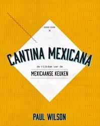 Cantina Mexicana -de rijkdom van de authentieke Mexicaanse keuken Wilson, Paul