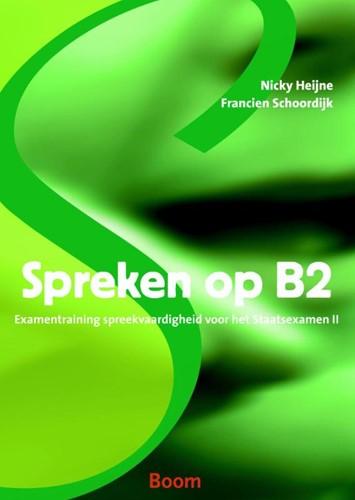 Spreken op B2 -examentraining spreekvaardighe id voor het staatsexamen II Heijne, Nicky