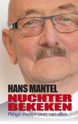 Nuchter bekeken -pittige essays over van alles Mantel, Hans